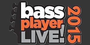 Bass Player LIVE! 2015