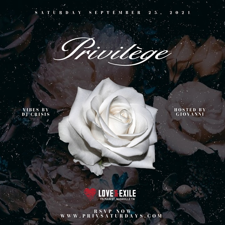 TICKETS AVAILABLE AT DOOR <-PRIV·i·LEGE SATURDAYS-> 9.25.21 image