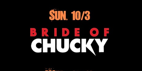 RUNAWAY ROOFTOP IS PROUD TO PRESENT 'BRIDE OF CHUCKY' tickets