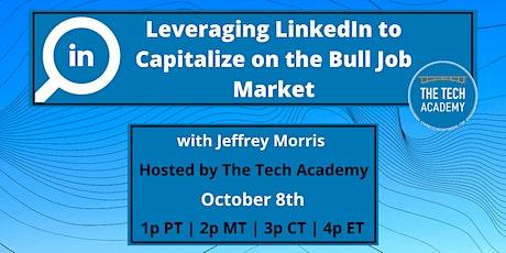 Leveraging LinkedIn to Capitalize on the Bull Job Market w/ Jeffrey Morris tickets