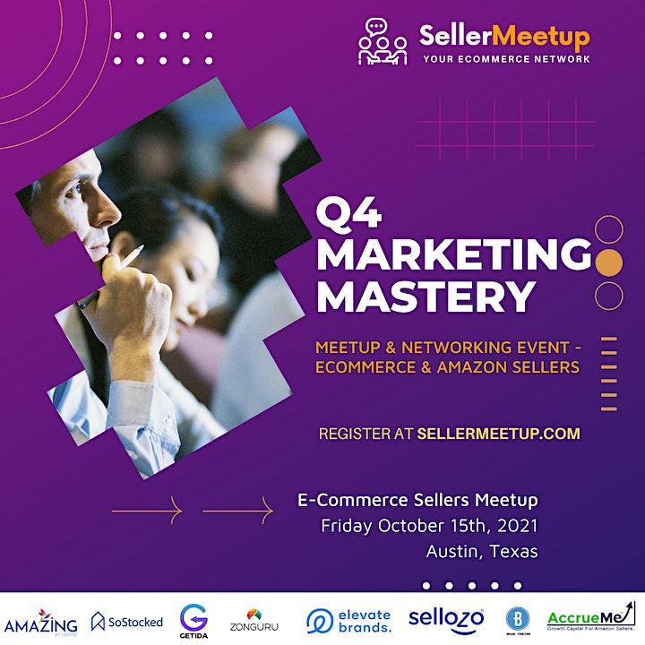 Q4 Marketing Mastery - Ecommerce and Amazon Seller Meetup - Austin, TX image
