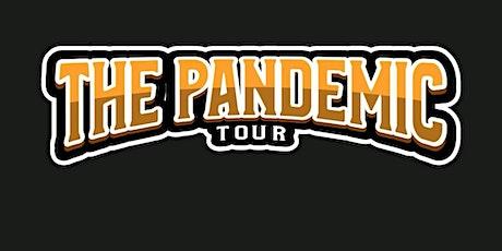 The Pandemic Tour BOSTON tickets