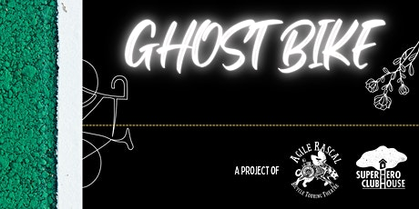 Ghost Bike performance  project tickets