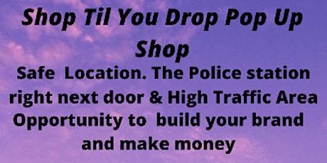 Shop Til You Drop Pop Up Shop tickets