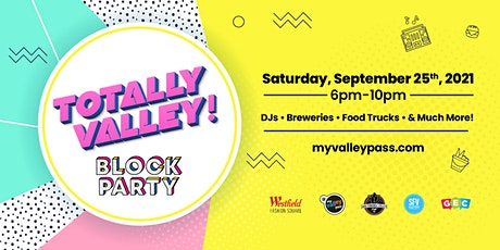 Totally Valley Block Party tickets