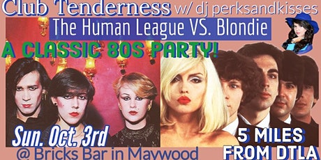Classic 80s  Dance Party - The Human League VS. Blondie @ Club Tenderness tickets