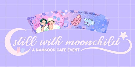 still with moonchild - a London Namkook birthday cafe event tickets