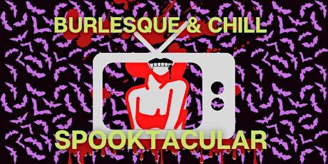 Burlesque & Chill SPOOKTACULAR tickets