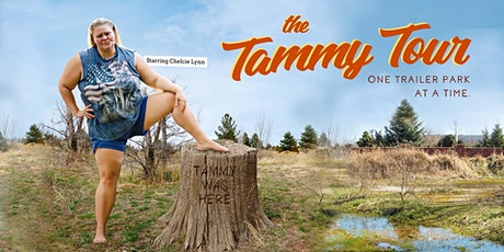 The Tammy Tour: One Trailer Park at a Time starring CHELCIE LYNN tickets