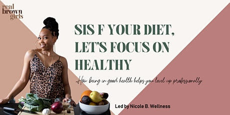 Online Event: Sis F Your Diet,  Let's Focus on Healthy tickets