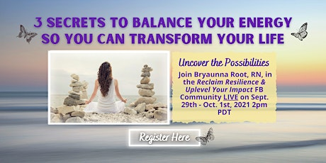 3-Secrets to Balance Your Energy so you can Transform Your Life tickets
