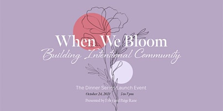 When We Bloom: Building Intentional Community tickets