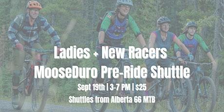 Ladies + New Racers MooseDuro Pre-Ride Shuttle billets