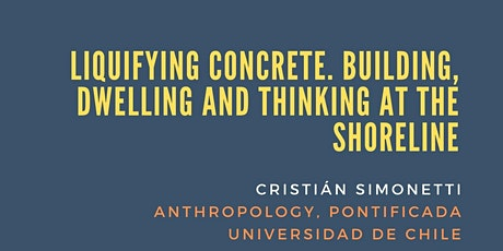 Liquifying concrete. Building, dwelling and thinking at the shoreline tickets