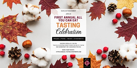 First Annual ALL YOU CAN EAT Tasting Celebration tickets