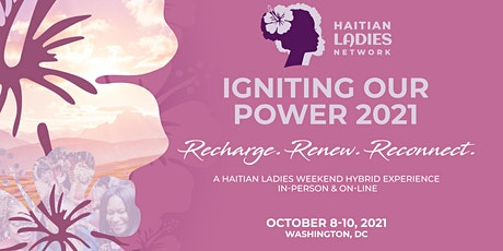 2021 Haitian Ladies Weekend - Igniting Our Power: Recharge.Renew.Reconnect tickets