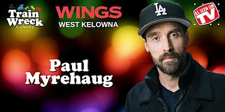 Paul Myrehaug at Wings West Kelowna tickets