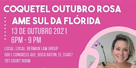 AME SUL DA FLORIDA -  COQUETEL OUTUBRO ROSA tickets