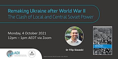 Remaking Ukraine after World War II tickets