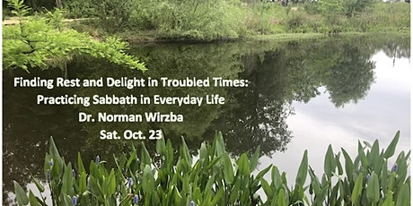 Finding Rest and Delight in Troubled Times: Sabbath in Everyday Life tickets