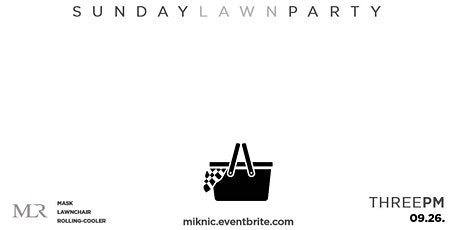 MIK-NIC the Fall White Picnic...... Sunday Lawn Party tickets