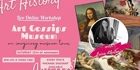 The Art Gossips Museum - Live Online Workshop 4th/4 tickets