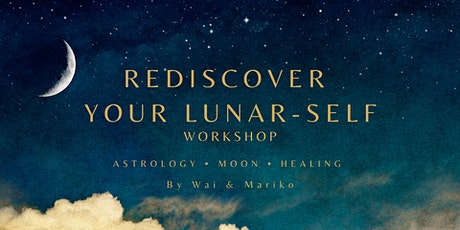 Rediscover Your Lunar-Self - Interactive Workshop - ONLINE tickets