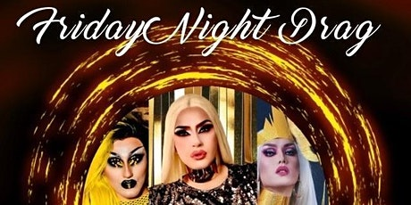 Friday Night Drag - Savannah Couture, Devona Coe & Kimmy Couture - 9:30pm tickets