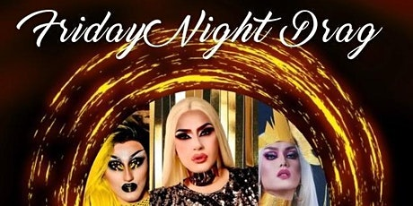 Friday Night Drag - Savannah Couture, Devona Coe & Kimmy Couture - 11:30pm tickets