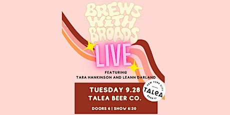 Brews with Broads: LIVE! tickets