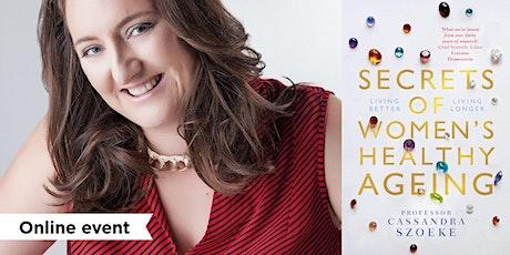 Secrets of Women's Healthy Ageing - Cassandra Szoeke Author Talk tickets