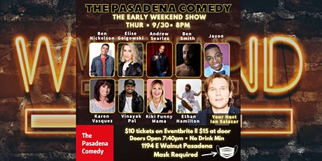 The Early Weekend Show  @ The Pasadena Comedy, Thursday 9/30 8pm tickets