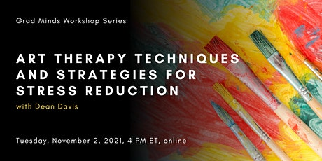 Art Therapy Techniques and Strategies for Stress Reduction with Dean Davis tickets