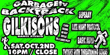 GARBAGEtv x Backtrack pres. Gilkinsons tickets