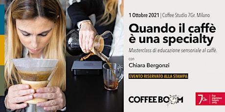 """QUANDO IL CAFFÈ È UNA """"SPECIALTY"""" // Press Event biglietti"""