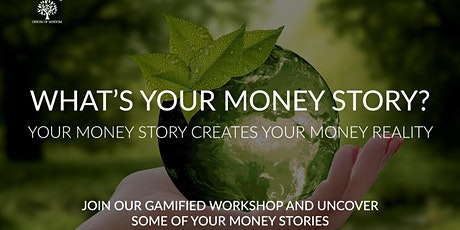 YOUR MONEY STORY CREATES YOUR MONEY REALITY (VIRTUAL EVENT) tickets