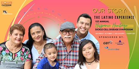 Our Story: 1st Annual Hispanic Heritage Sickle Cell Disease Symposium Tickets