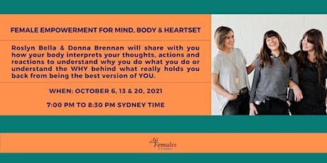 Female Empowerment Workshop for Mind Body & Heartset tickets