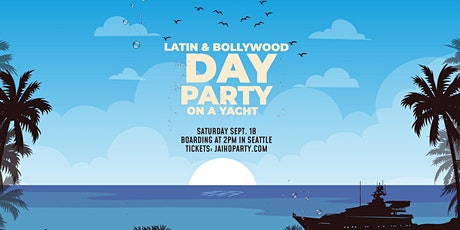 DJ Prashant Presents: Latin-Bollywood Day Party on a Yacht in Seattle tickets