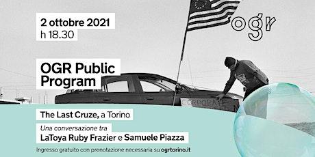 OGR Public Program | The Last Cruze, a Torino biglietti