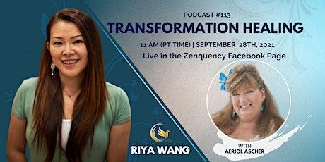 Transformation Healing Podcast #113: Aeriol Ascher and Riya Wang Tickets