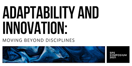 2021 SPS Symposium Adaptability and Innovation: Moving Beyond Disciplines tickets