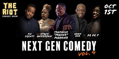 The Riot Standup Comedy Show Presents  Next Gen Comedy Vol. 4 tickets
