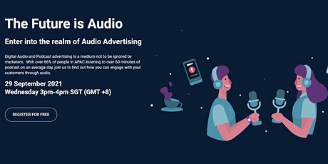 Webinar - The Future is Audio (29 Sep 2021) tickets
