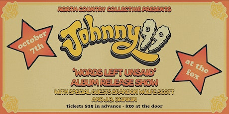 Johnny 99 'Words Left Unsaid' Album Release Show tickets