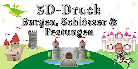 FabLabKids: 3D-Druck - Burgen, Schlösser und Festungen (8-14 Jahre) Tickets