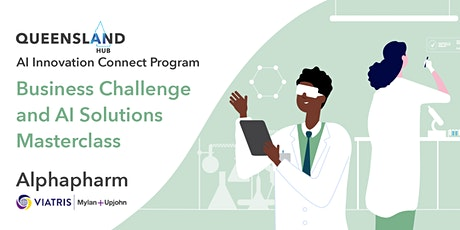 Business Challenge and AI Solutions Masterclass | Alphapharm tickets