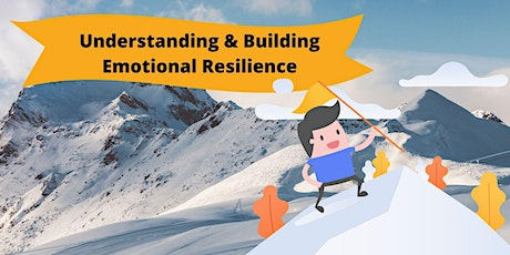 Understanding and Building Emotional Resilience tickets