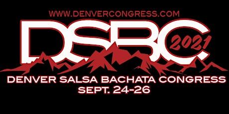 2022 Denver Salsa, Bachata, and Zouk/Kizomba Congress tickets