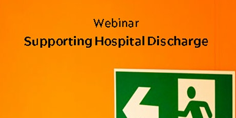 Supporting Hospital Discharge Webinar tickets